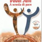 """""""Dudal Jam"""" nella lingua dei nomadi Peul significa """"Scuola di pace"""". E' questo il nome del Centro inter-religioso che sta sorgendo a Dorì, nel Sahel burkinabé, che abbiamo cercato di raccontare in questo libro..."""